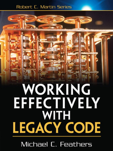Ebook in inglese Working Effectively with Legacy Code Feathers, Michael