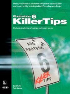 Ebook in inglese Photoshop 6 Killer Tips Kelby, Scott , Nelson, Felix