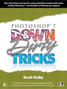 Ebook in inglese Photoshop 7 Down and Dirty Tricks Kelby, Scott