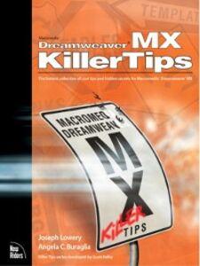 Ebook in inglese Macromedia Dreamweaver MX Killer Tips Buraglia, Angela C. , Lowery, Joseph