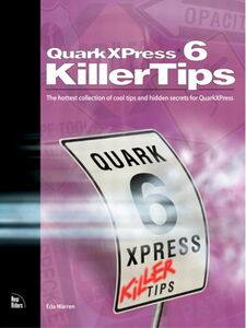 Foto Cover di QuarkXPress 6 Killer Tips, Ebook inglese di Eda Warren, edito da Pearson Education