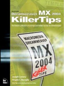 Ebook in inglese Macromedia Dreamweaver MX 2004 Killer Tips Buraglia, Angela C. , Lowery, Joseph