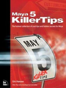 Ebook in inglese Maya 5 Killer Tips Hanson, Eric