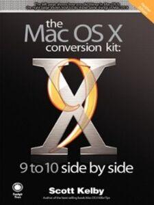 Foto Cover di The Mac OS X Conversion Kit, Ebook inglese di Scott Kelby, edito da Pearson Education