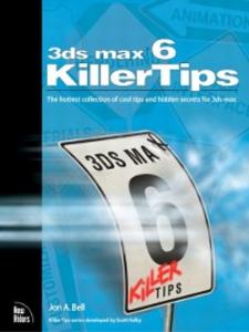Ebook in inglese 3ds max 6 Killer Tips Bell, Jon