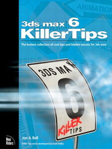 Ebook in inglese 3ds max 6 Killer Tips Bell, Jon
