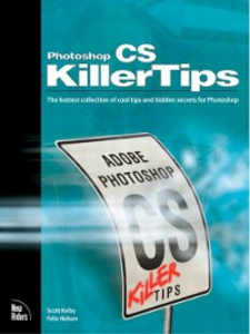Ebook in inglese Photoshop CS Killer Tips Kelby, Scott , Nelson, Felix