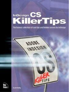 Ebook in inglese InDesign CS Killer Tips Kelby, Scott , White, Terry