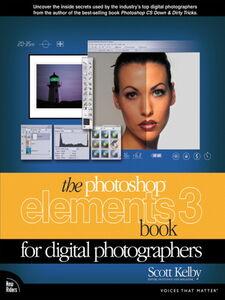 Foto Cover di The Photoshop Elements 3 Book for Digital Photographers, Ebook inglese di Scott Kelby, edito da Pearson Education