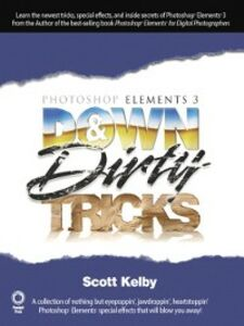 Ebook in inglese Photoshop Elements 3 Down & Dirty Tricks Kelby, Scott