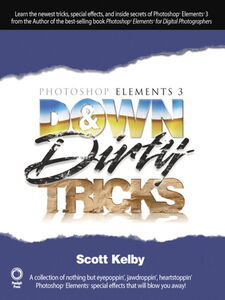 Ebook in inglese Photoshop Elements 3 Down & Dirty Tricks Kelby, Scott