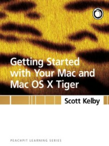 Ebook in inglese Getting Started with Your Mac and Mac OS X Tiger Kelby, Scott