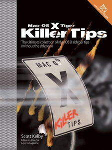 Ebook in inglese Mac OS X Tiger Killer Tips Kelby, Scott