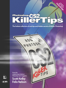 Ebook in inglese Photoshop CS2 Killer Tips Kelby, Scott , Nelson, Felix