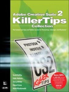 Foto Cover di Adobe Creative Suite 2 Killer Tips, Ebook inglese di AA.VV edito da Pearson Education