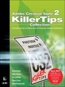 Ebook in inglese Adobe Creative Suite 2 Killer Tips Cross, Dave , Kelby, Scott , Kloskowski, Matt , Nelson, Felix