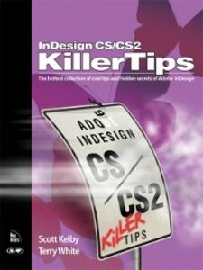 Foto Cover di InDesign CS / CS2 Killer Tips, Ebook inglese di Scott Kelby,Terry White, edito da Pearson Education