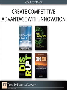 Ebook in inglese Create Competitive Advantage with Innovation Lord, Michael , Sidhu, Inder , Spradlin, Dwayne , Wager, Jeffrey
