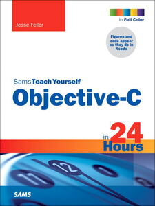 Ebook in inglese Sams Teach Yourself Objective-C in 24 Hours Feiler, Jesse