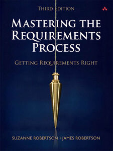 Ebook in inglese Mastering the Requirements Process Robertson, James , Robertson, Suzanne