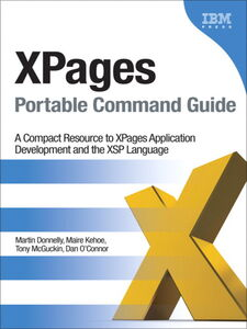 Ebook in inglese XPages Portable Command Guide Donnelly, Martin , Kehoe, Maire , McGuckin, Tony , O'Connor, Dan