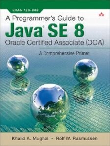 Ebook in inglese A Programmer's Guide to Java SE 8 Oracle Certified Associate (OCA) Mughal, Khalid A. , Rasmussen, Rolf W