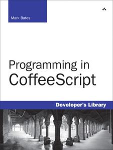 Ebook in inglese Programming in CoffeeScript Bates, Mark