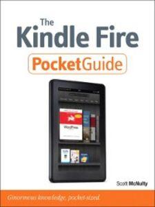 Foto Cover di The Kindle Fire Pocket Guide, Ebook inglese di Scott McNulty, edito da Pearson Education