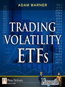 Foto Cover di Trading Volatility ETFs, Ebook inglese di Adam Warner, edito da Pearson Education