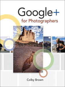 Ebook in inglese Google+ for Photographers Brown, Colby