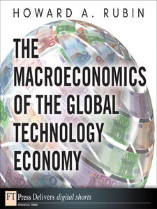 Foto Cover di The Macroeconomics of the Global Technology Economy, Ebook inglese di Howard A. Rubin, edito da Pearson Education
