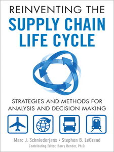 Ebook in inglese Reinventing the Supply Chain Life Cycle LeGrand, Stephen B. , Schniederjans, Marc J.