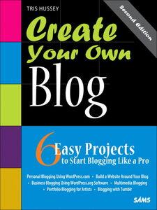 Foto Cover di Create Your Own Blog, Ebook inglese di Tris Hussey, edito da Pearson Education