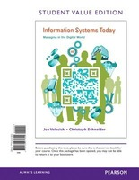 Information Systems Today, Student Value Edition: Managing in the Digital World