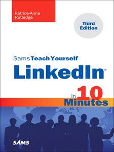 Foto Cover di Sams Teach Yourself LinkedIn® in 10 Minutes, Ebook inglese di Patrice-Anne Rutledge, edito da Pearson Education