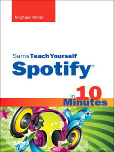 Ebook in inglese Sams Teach Yourself Spotify in 10 Minutes Miller, Michael