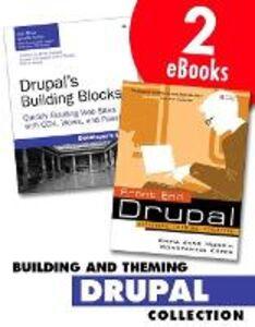 Ebook in inglese Building and Theming Drupal Collection Hogbin, Emma Jane , Käfer, Konstantin , Miles, Earl , Miles, Lynette