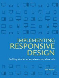 Ebook in inglese Implementing Responsive Design Kadlec, Tim