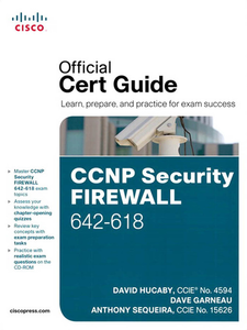 Ebook in inglese CCNP Security FIREWALL 642-618 Official Cert Guide Garneau, Dave , Hucaby, David , Sequeira, Anthony