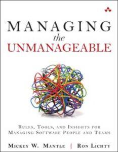 Foto Cover di Managing the Unmanageable, Ebook inglese di Ron Lichty,Mickey W. Mantle, edito da Pearson Education