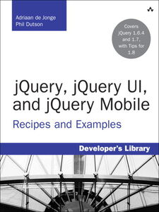 Ebook in inglese jQuery, jQuery UI, and jQuery Mobile de Jonge, Adriaan , Dutson, Phil