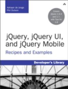 Ebook in inglese jQuery, jQuery UI, and jQuery Mobile Dutson, Phil , Jonge, Adriaan de