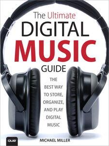Ebook in inglese The Ultimate Digital Music Guide Miller, Michael