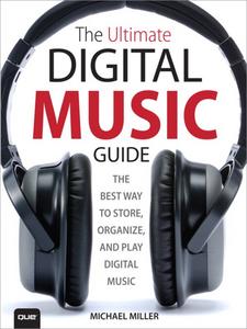 Ebook in inglese The Ultimate Digital Music Guide Miller, Michael R.