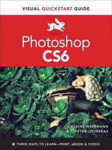 Foto Cover di Photoshop CS6, Ebook inglese di Peter Lourekas,Elaine Weinmann, edito da Pearson Education