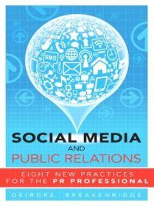 Foto Cover di Social Media and Public Relations, Ebook inglese di Deirdre Breakenridge, edito da Pearson Education