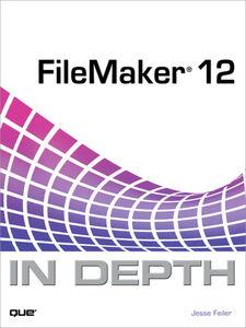 Foto Cover di FileMaker 12 In Depth, Ebook inglese di Jesse Feiler, edito da Pearson Education