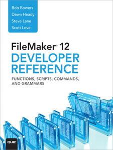 Foto Cover di FileMaker 12 Developers Reference, Ebook inglese di AA.VV edito da Pearson Education