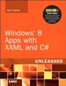 Foto Cover di Windows 8 Apps with XAML and C# Unleashed, Ebook inglese di Adam Nathan, edito da Pearson Education