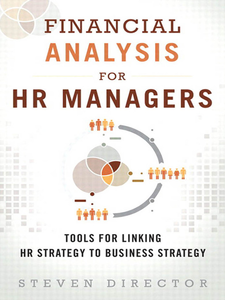 Ebook in inglese Financial Analysis for HR Managers Director, Steven